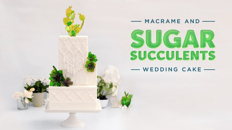 Macrame and Sugar Succulents Wedding Cake